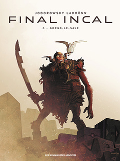 Final Incal T3 : Gorgo-le-Sale