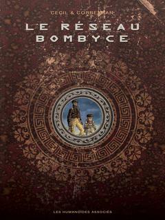 Le Réseau Bombyce - Intégrale