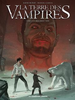 La Terre des vampires T3 : Résurrection