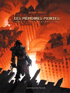 Les Mémoires mortes - Numérique T1 : Feu destructeur