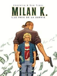 Milan K. - Numérique T1 : Le Prix de la survie