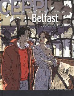 Stéphane Clément, chroniques d'un voyageur - Numérique T8 : Belfast, l'adieu aux larmes
