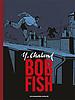 Bob Fish - Numérique