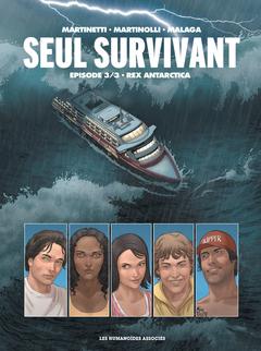 Seul survivant T3 : Rex Antarctica