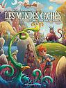 Mondes_Caches_T3_Couv_47991_nouveaute