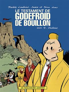 Freddy Lombard - Numérique : le Testament de Godefroid de Bouillon