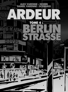 Ardeur - Numérique T4 : Berlin Strasse