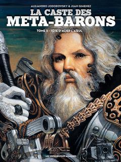 La Caste des Méta-Barons T5 : Tête-d'Acier l'Aïeul