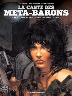 La Caste des Méta-Barons T6 : Doña Vicenta Gabriela de Rokha l'Aïeule