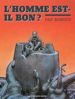 Mœbius Œuvres - 30*40 : L'Homme est-il bon ?