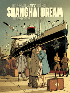 Shanghai Dream T1 : Exode 1938