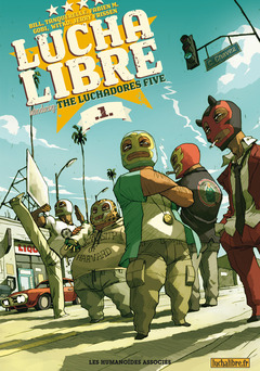 Lucha Libre - Numérique T1 : Introducing the Luchadores Five