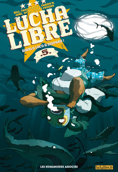 Lucha Libre - Numérique T5 : Diablo Loco a disparu