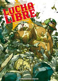 Lucha Libre - Numérique T7 : On dirait le sud
