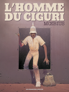 Mœbius Œuvres - 30*40 : L'Homme du Ciguri
