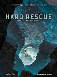Hard Rescue T1/2 : La Baie de l'Artefact