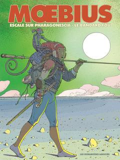 Mœbius Œuvres - Diptyque : Escale sur Pharagonescia et Le Bandard fou