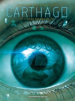 Carthago - Numérique T10 : L'abîme regarde en toi