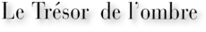 Le-tresor-de-l-ombre-fond-blanc_worklogo